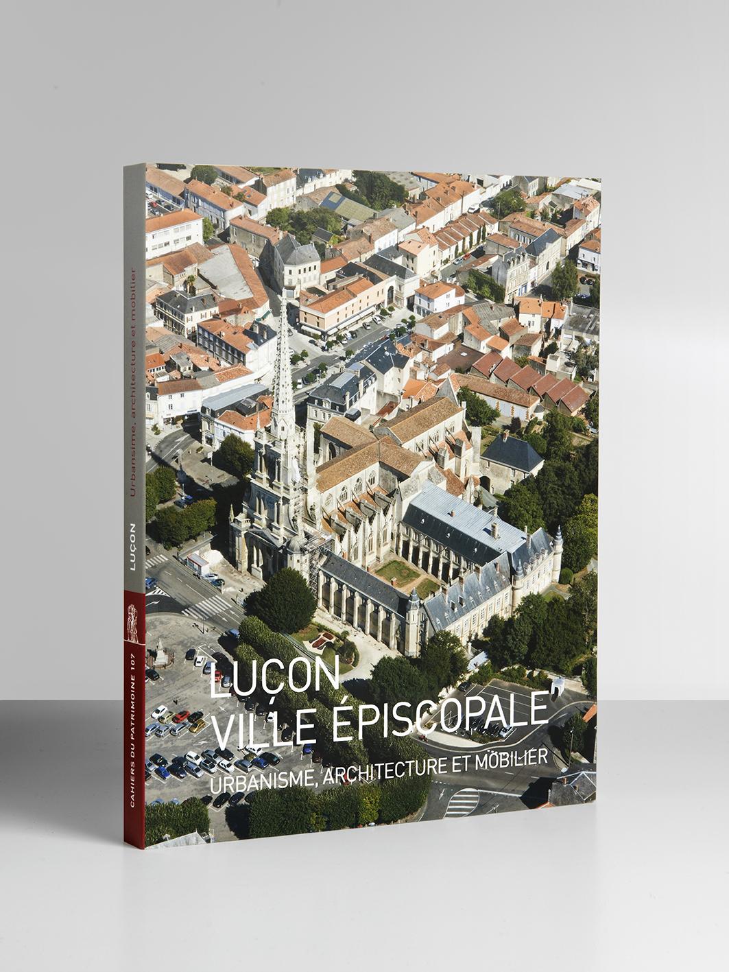 Cahier du patrimoine_107_Luçon ville épiscopale