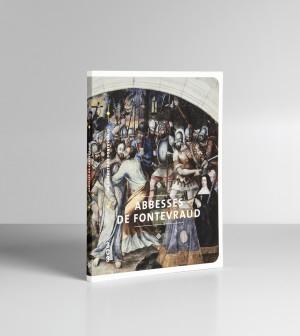 Les Carnets de Fontevraud_Abbesses de Fontevraud
