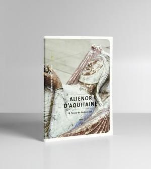 Les Carnets de Fontevraud_Aliénor d'Aquitaine