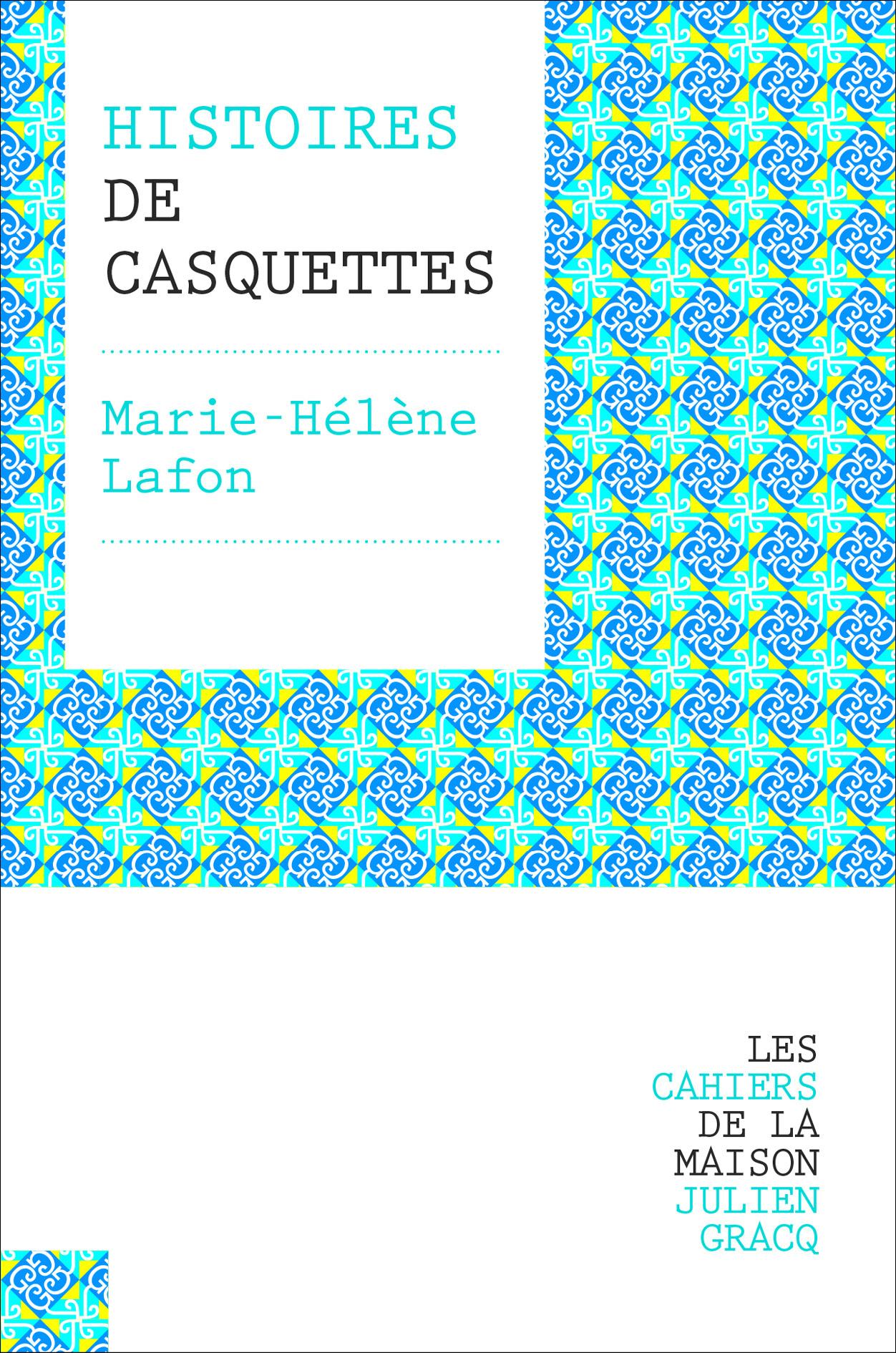 Histoires_de_casquettes-Cahiers_de_la_Maison_Julien_Gracq-visuel